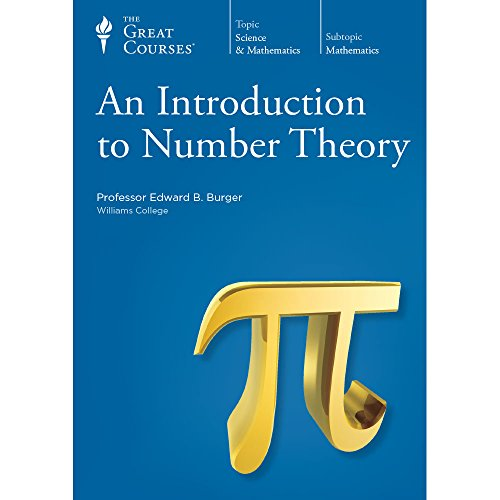 The Great Courses: Introduction to Number Theory: Edward B. Burger
