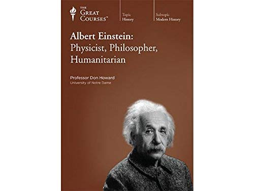 9781598034585: Teaching Company: Albert Einstein: Physicist, Philosopher, Humanitarian DVD (Course Number 8122, Great Courses)