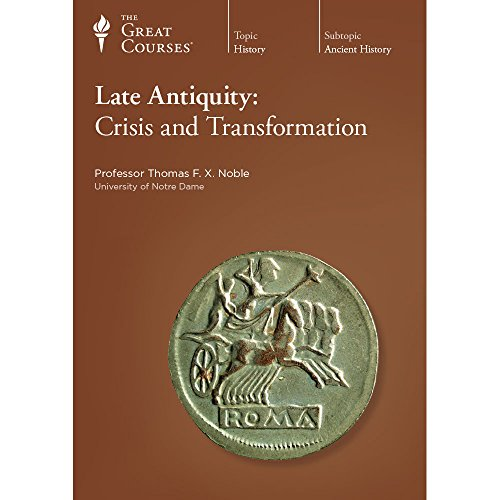 9781598034912: The Great Courses: Late Antiquity: Crisis and Transformation