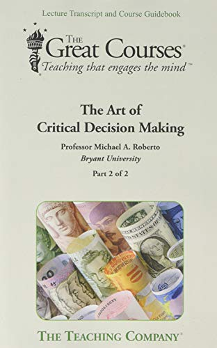 9781598035407: The Art of Critical Decision Making (The Great Courses)