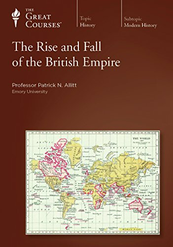 The Rise and Fall of the British Empire, Part 1, 6 Discs, 12 Lectures (The Great Courses Modern ...