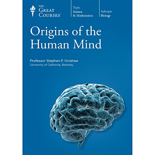 Origins of the Human Mind [The Great Courses]