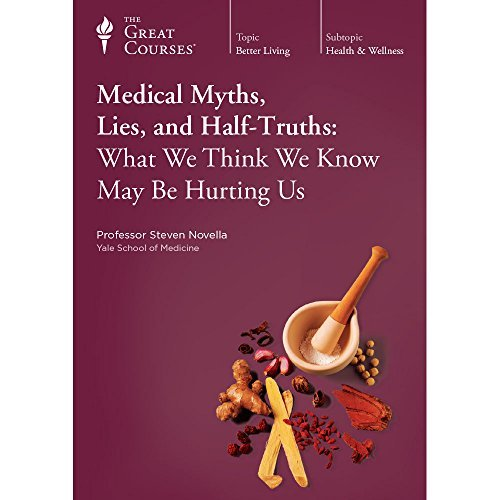 9781598037050: Medical Myths, Lies, and Half-Truths: What We Think We Know May Be Hurting Us