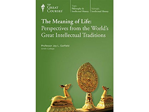 9781598037180: The Meaning of Life: Perspectives from the World's Great Intellectual Traditions