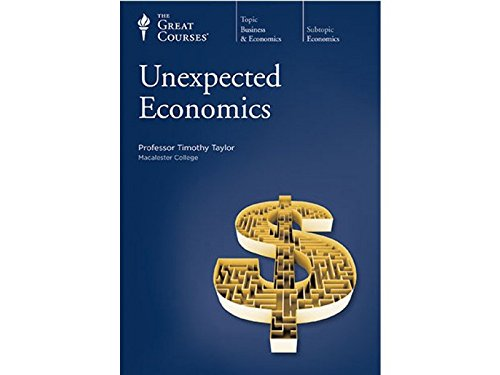 Unexpected Economics, Course No. 5657 (The Great Courses textbook and 24 Lectures on 12 CDs): ...