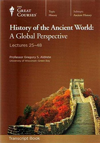 9781598038064: History of the Ancient World: A Global Perspective Lectures 25 to 48