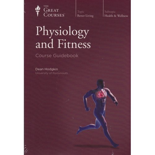 9781598038378: The Great Courses Physiology and Fitness