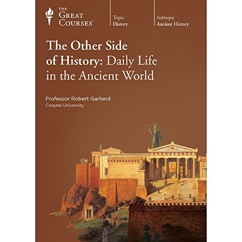 9781598038613: The Other Side of History: Daily Life in the Ancient World