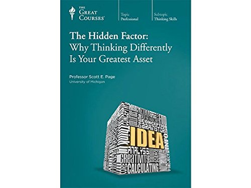 The Great Courses: The Hidden Factor: Why Thinking Differently Is Your Greatest