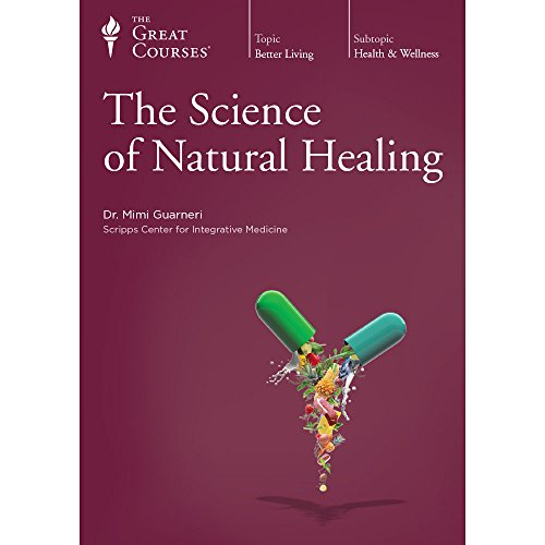 Great Courses (Teaching Company) The Science of Natural Healing (Course Number 1986 CD): Dr. Mimi ...