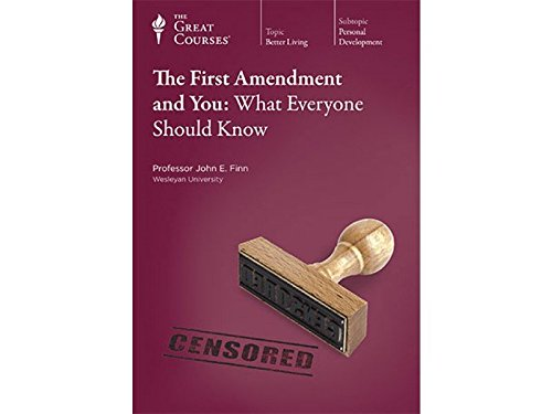 The First Amendment and You: What Everyone Should Know (The Great Courses No. 9352): Finn, John E.