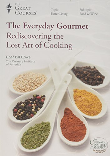 9781598038996: The Everyday Gourmet: Rediscovering the Lost Art of Cooking (The Teaching Company, The Great Courses)