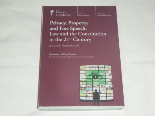 9781598039047: Privacy, Property, and Free Speech: Law and the Constitution (Great Courses) (Teaching Company) DVD (Course Number 9438)