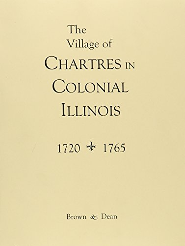 9781598042009: Village of Chartres in Colonial Illinois: 1720-1765