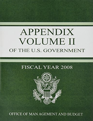 Appendix, Budget of the United States, Fiscal Year 2008 (Budget of the United States Government ...