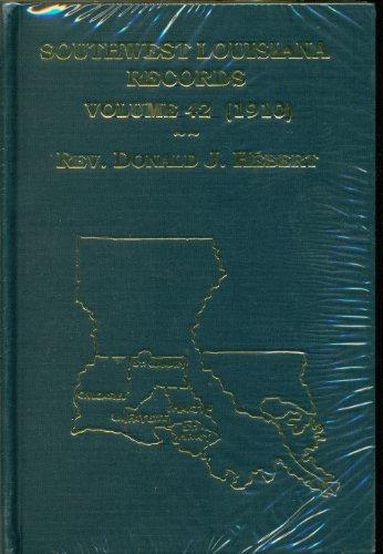 Southwest Louisiana Records, Volume 42 (1910): Rev. Donald Hebert