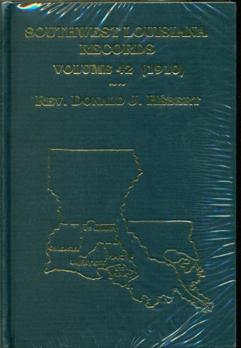 9781598044027: Southwest Louisiana Records, Volume 42 (1910)