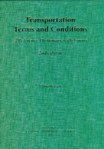 9781598045758: Transportation Terms and Conditions: A Reference Dictionary with Forms, 2nd edition