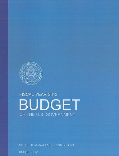 9781598045864: Budget of the U.S. Government Fiscal Year 2012 (Budget of the United States Government)
