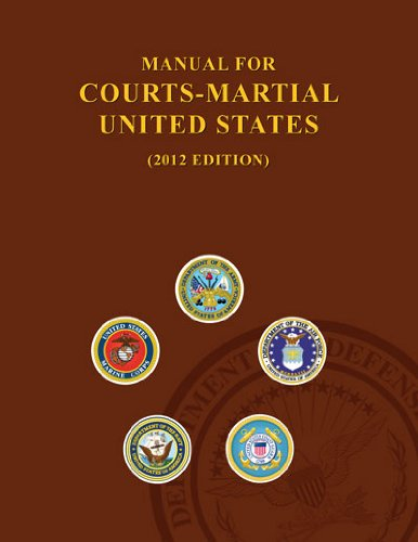 Manual for Courts-Martial United States 2012: Joint Service Committee