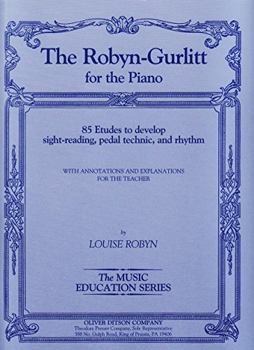 9781598061260: The Robyn-Gurlitt for the Piano, 85 Etudes to develop Sight-Reading, Pedal Technic, and Rhythm