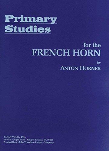 Primary Studies for the French Horn: Anton Horner