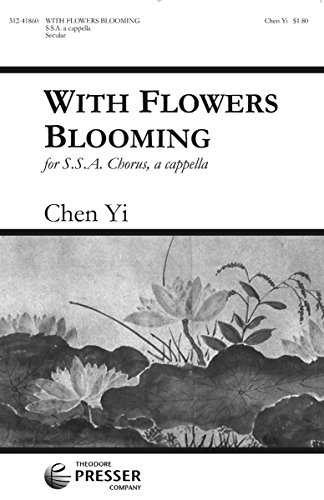 9781598063769: With Flowers Blooming, For S. S. A. Chorus, A Cappella
