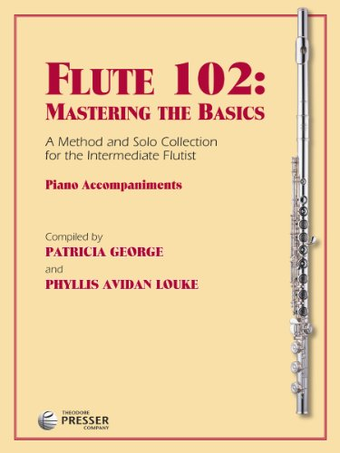 Flute 102: Mastering the Basics, Piano Accompaniments: Theodore Presser Company