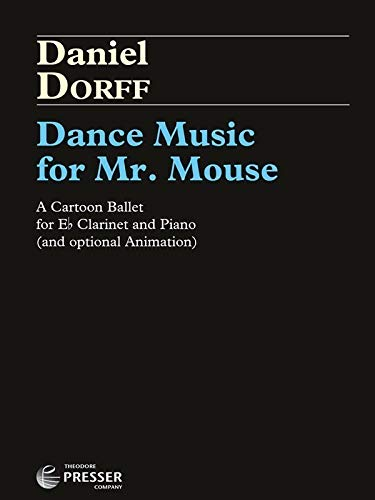 9781598064490: Dance Music for Mr. Mouse - A Cartoon Ballet For Eb Clarinet And Piano (and optional Animation)