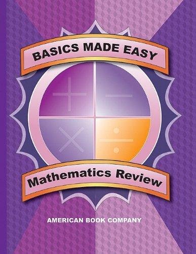9781598071542: Basics Made Easy: Mathematics Review: Arithmetic, Data Interpretation, Problem Solving, Algebra, Geometry