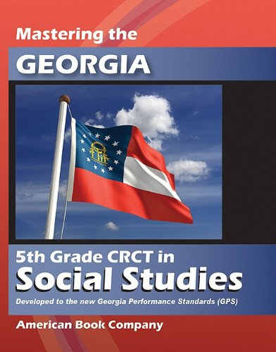 9781598071856: Mastering the Georgia 5th Grade CRCT in Social Studies: Developed to the Georgia Performance Standards
