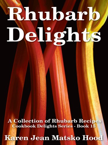 9781598081060: Rhubarb Delights: A Collection of Rhubarb Recipes (Cookbook Delights)