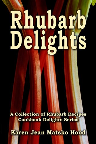 9781598081084: Rhubarb Delights Cookbook: A Collection of Rhubarb Recipes