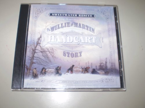 9781598112627: Sweetwater Rescue the Willie and Martin Handcart Story Motion Picture Soundtrack