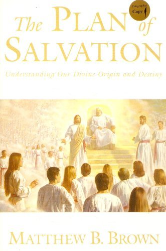 9781598113464: The Plan of Salvation: Understanding our Divine Origin and Destiny