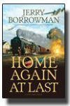 9781598115314: Home Again at Last by Jerry Borrowman (2008) Hardcover