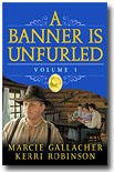 9781598115932: A Banner is Unfurled, Vol. 1