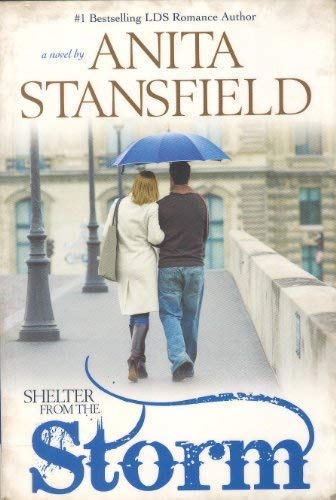 Shelter from the Storm - Best-Selling LDS: Stansfield, Anita