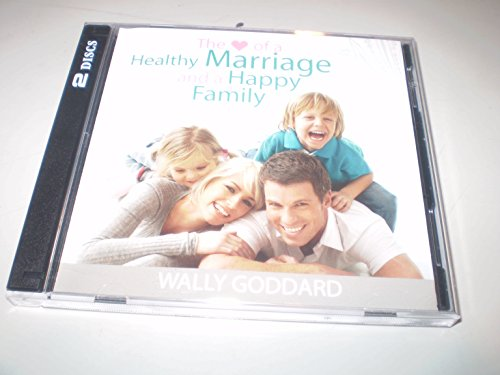 9781598118629: The Heart of a Healthy Marriage and a Happy Family