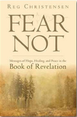9781598119954: Fear Not: Messages of Hope, Healing, and Peace in the Book of Revelation