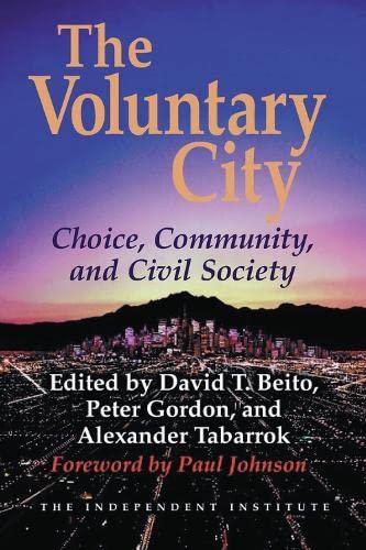 9781598130324: The Voluntary City: Choice, Community, and Civil Society