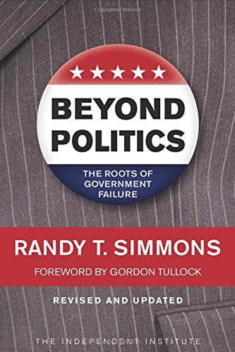 9781598130423: Beyond Politics: The Roots of Government Failure