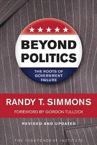 9781598130508: Beyond Politics: The Roots of Government Failure