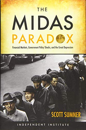 The Midas Paradox: Financial Markets, Government Policy Shocks, and the Great Depression: Scott B. ...