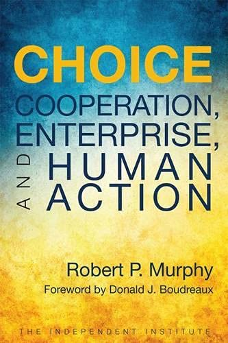 9781598132175: Choice: Cooperation, Enterprise, and Human Action