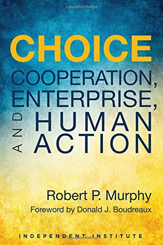 9781598132182: Choice: Cooperation, Enterprise, and Human Action