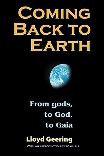 9781598150162: Coming Back to Earth: From gods, to God, to Gaia
