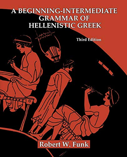 9781598151152: A Beginning-Intermediate Grammar of Hellenistic Greek