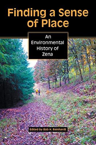 9781598151282: Finding a Sense of Place: an Environmental History of Zena