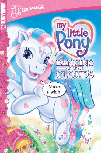 9781598162813: MY LITTLE PONY Volume 3: Dancing in the Clouds (My Little Pony Cine Manga) (v. 3)